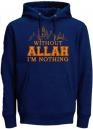 Without Allah I'M Nothing Men's Hoodie